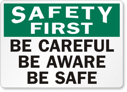 safety first be careful